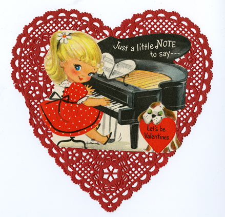 "Valentine featuring a girl playing a piano. Inscription says ""Just a little note to say let's be valentines!"""